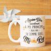 """taza personalizada """" Algún día encontraré a mi principe pro papi tu serás siempre mi Rey"""""""